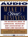 Make It Your Business (MP3): The Definitive Guide for Launching and Succeeding in Your Own Business